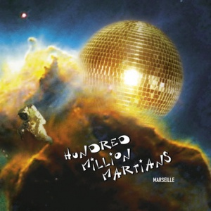 Hundred+Million+Martians_Marseille_7711